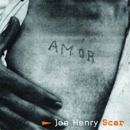 Joe Henry - Scar.jpg