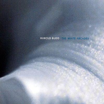 White Arcades-Harold Budd.jpg