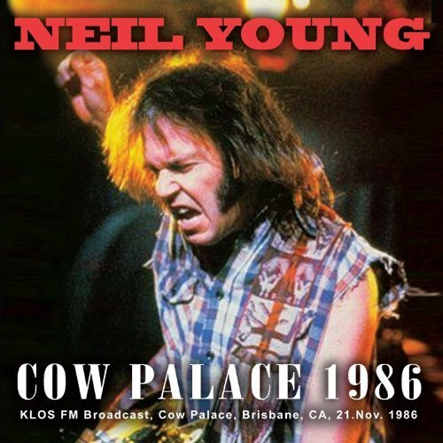 Neil Young - Live At Cow Palace 1986 - Copy.jpg