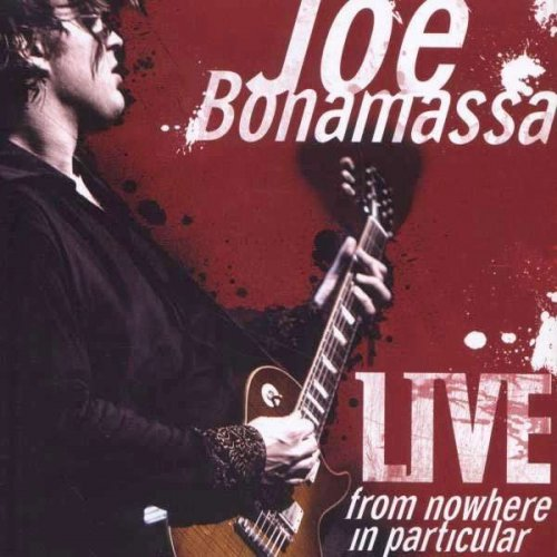 Joe Bonamassa - Live from Nowhere in Particular [Disc 1 of 2].jpg