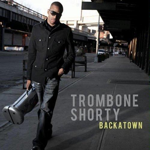 Trombone Shorty - Backatown.jpg