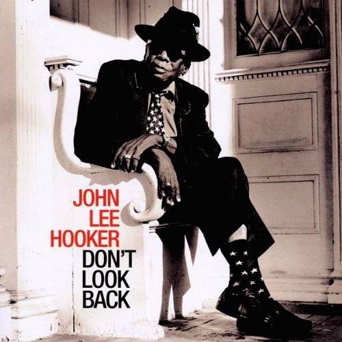 JohnLeeHooker-Don'tLookBack.jpg