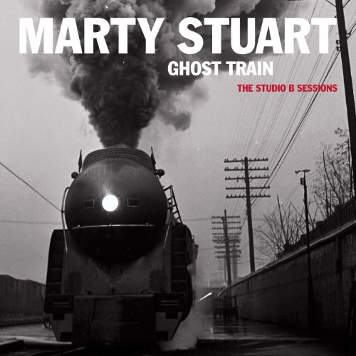 Marty Stuart - Ghost Train.jpg
