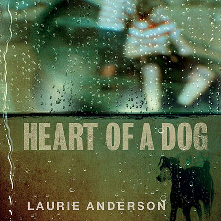 Heart Of A Dog_laurie anderson.jpeg