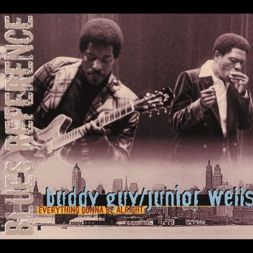 Buddy Guy, Junior Wells - Everything Gonna Be Alright (2002, Remaster).jpg