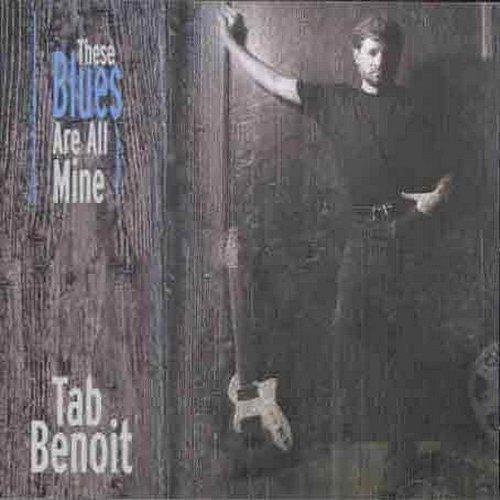 Tab Benoit - These Blues Are All Mine.jpg