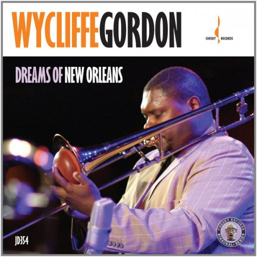 Wycliffe Gordon - Dreams of New Orleans.jpg