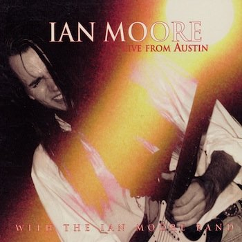 Ian Moore_Live From Austin.jpg
