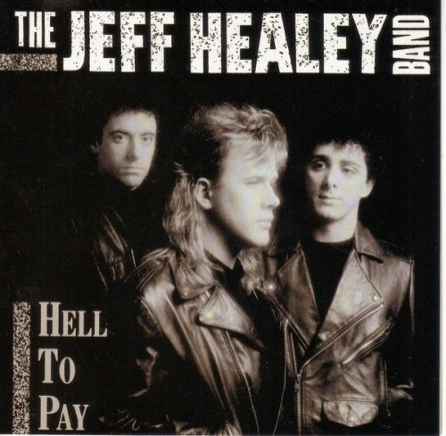 Jeff Healey Band - Hell To Pay (2008, Remaster).jpg