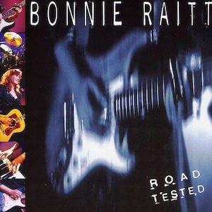 Bonnie Raitt Road Tested.jpg