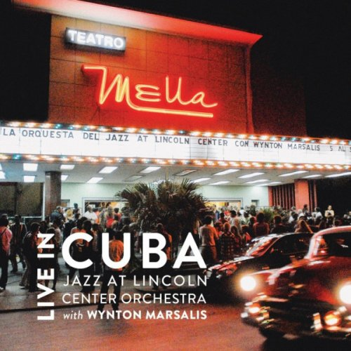Jazz at Lincoln Center Orchestra with Wynton Marsalis - Live in Cuba.jpg