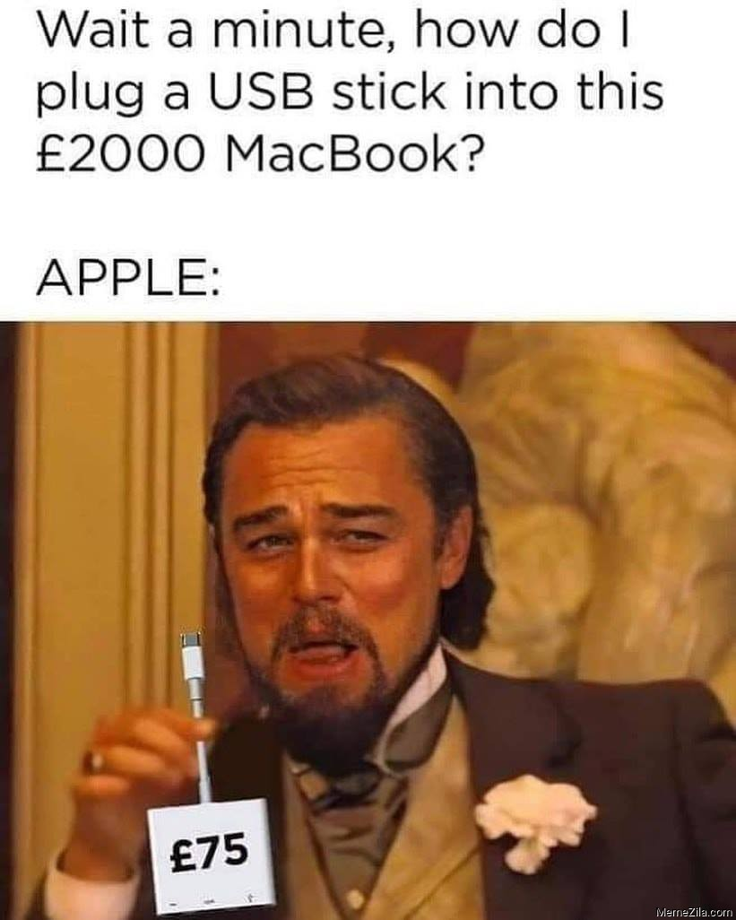 How-do-I-plug-a-USB-stick-into-this-£2000-Macbook-meme-7242.jpg
