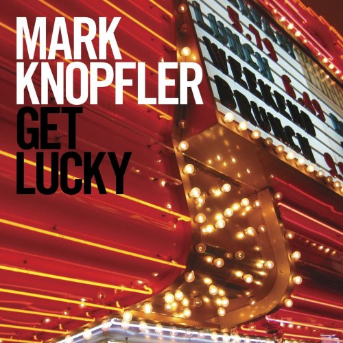 Mark Knopfler_Get Lucky.jpg