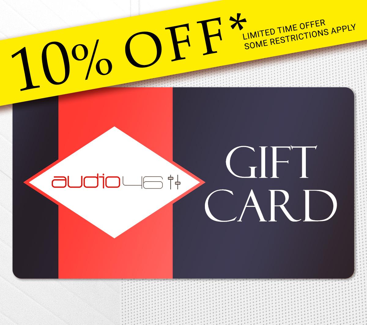 audio46 gift card sale 10percent.jpg