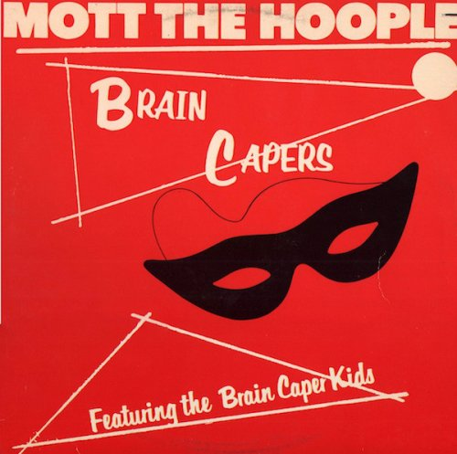 Brain Capers-Mott The Hoople 1973.jpg