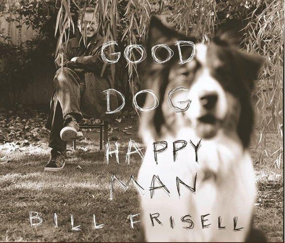 Bill Frisell_Good Dog.jpg