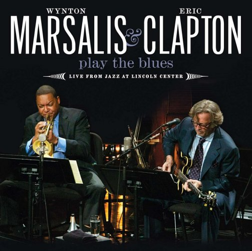 Eric Clapton & Wynton Marsalis - Play the Blues_ Live from Jazz at Lincoln Center.jpg
