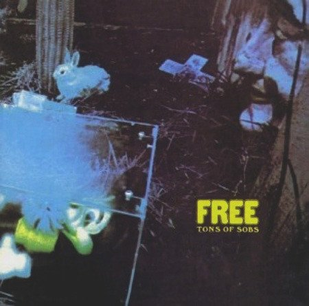 Free - Tons Of Sobs 1969.jpg