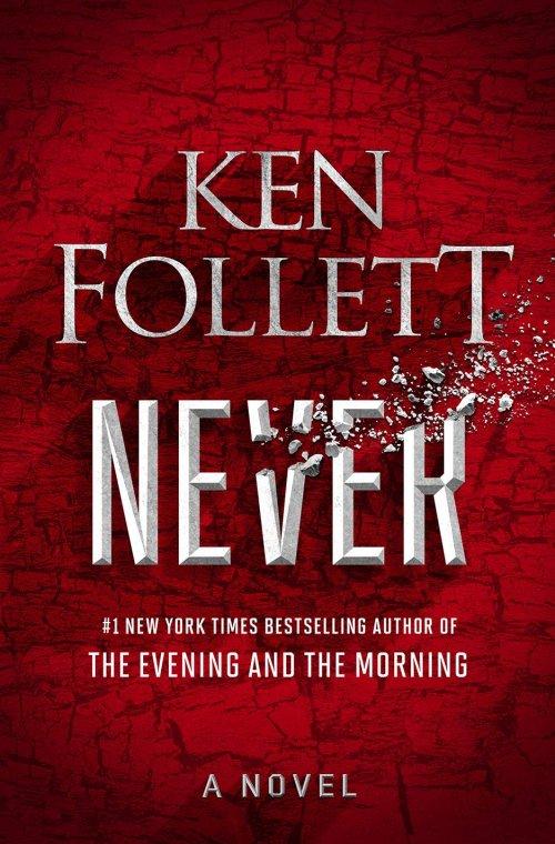 Ken Follett_Never.jpg