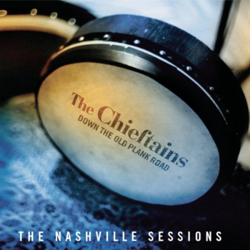 The Chieftains - Down the Old Plank Road _The Nashville Sessions.jpg