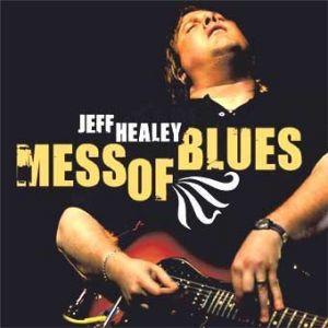 JeffHealey-MessOfBlues.jpg