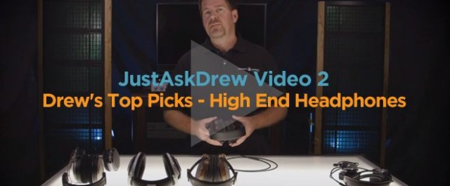 """Just Ask Drew: Video 2 – """"Drew's Top High End Headphone Picks and which Moon Audio Dragon headphone cable sound best with each…"""""""
