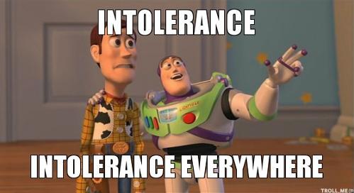 intolerance-intolerance-everywhere.jpg