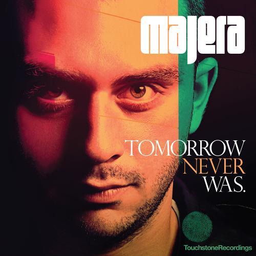 Majera-Tomorrow-Never-Was.jpg