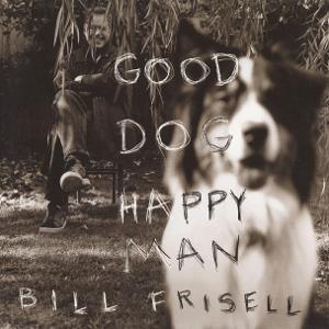 bill frisell good dog happy man front.jpg