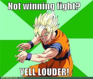 memes-not-winning-fight-yell-louder.jpg