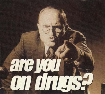 drugs-are-u-on-drugs-you-bad-evil.jpg