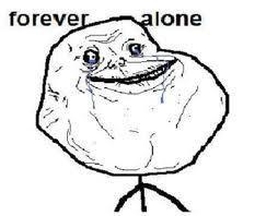 forever alone.jpg