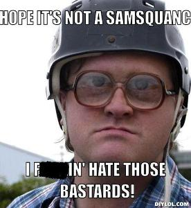 bubbles-says-meme-generator-i-hope-it-s-not-a-samsquanch-i-******-hate-those-bastards-b111d2.jpg