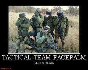 tactical-team-facepalm-facepalm-demotivational-posters-1331896461.jpg