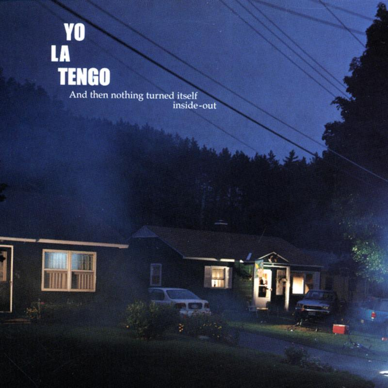 yo-la-tengo-and-then-nothing-turned-itself-inside-out.jpg
