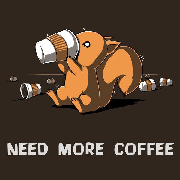 Need... More... Coffee...