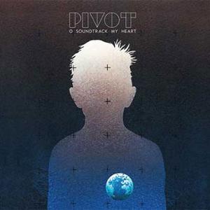 Pivot-O_Soundtrack_My_Heart_b.jpg