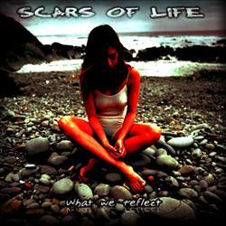 Scars%20Of%20Life%20-%20What%20We%20Reflect.jpg