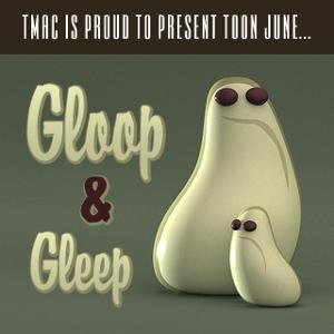 TMAC (Toon June 2013):  featuring Gloop and Gleep of the Herculoids.