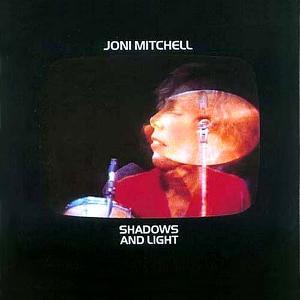 Joni Mitchell - Shadows And Light.jpg