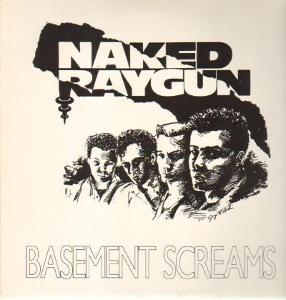 Naked Raygun - Basement Screams